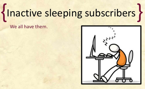 Inactive Subscribers