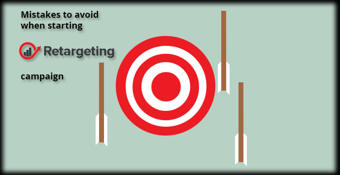 Mistakes to avoid when starting a retargeting campaign