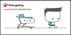 Retargeting can prevent cart abandonment