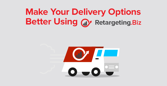 How to make your delivery options better using retargeting
