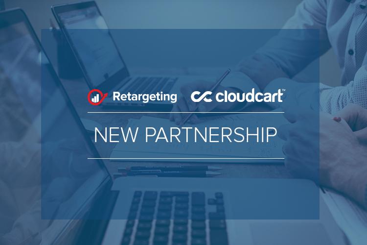 Retargeting and CloudCart partnership