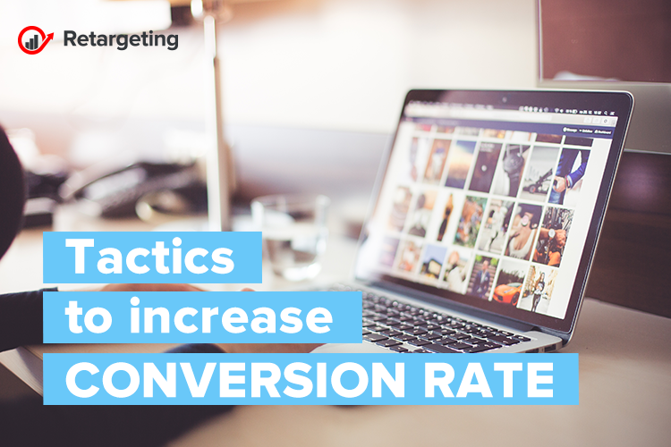 Tactics to increase conversion rate