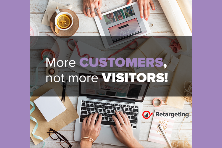 More customers, not more visitors!