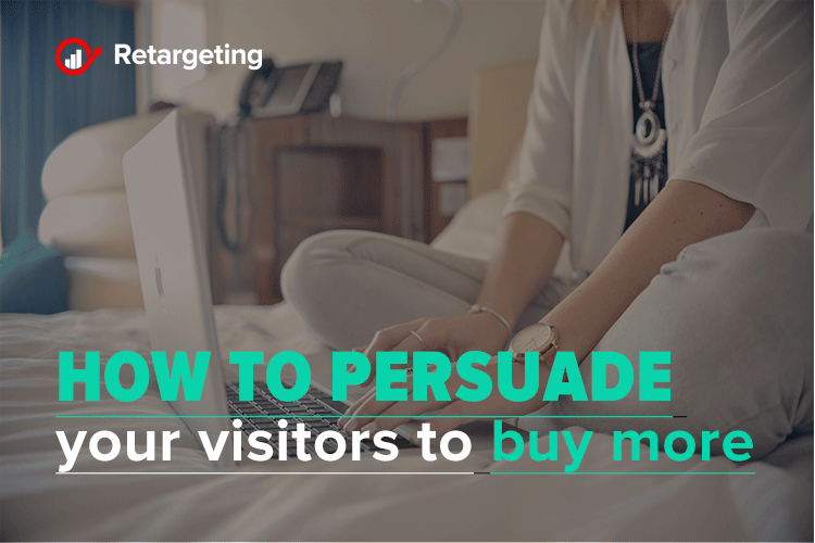 Techniques to persuade your visitors to buy more