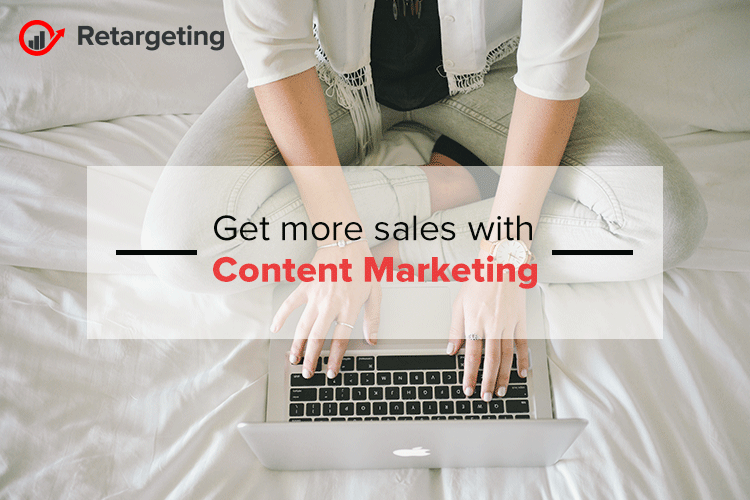 Get More Sales With Content Marketing