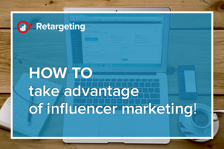 How to take advantage of influencer marketing!