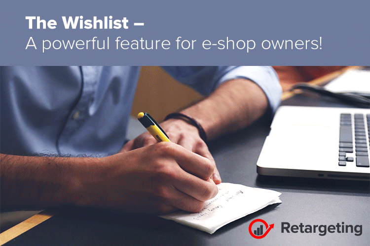 The Wishlist – A powerful feature for e-shop owners!