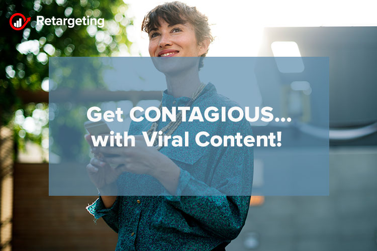 Get CONTAGIOUS… with Viral Content!