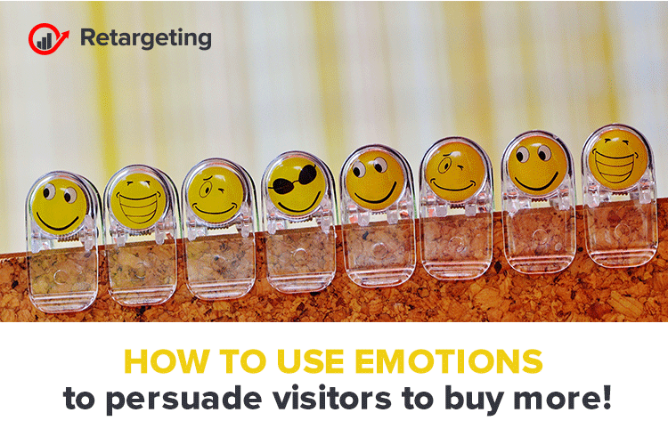 How to use emotions to persuade visitors to buy more!