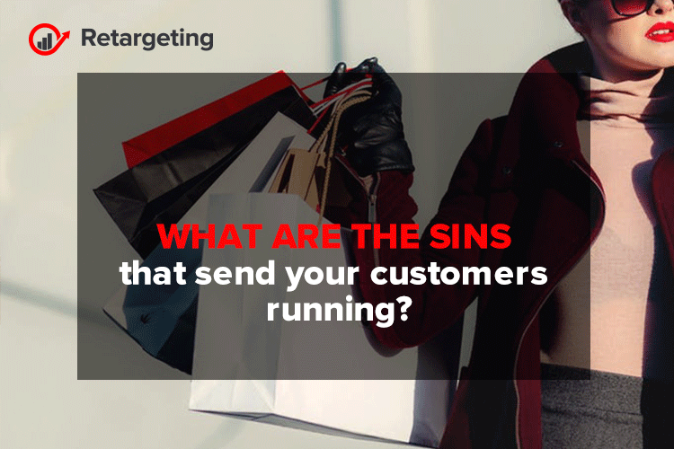 What are the sins that send your customers running?