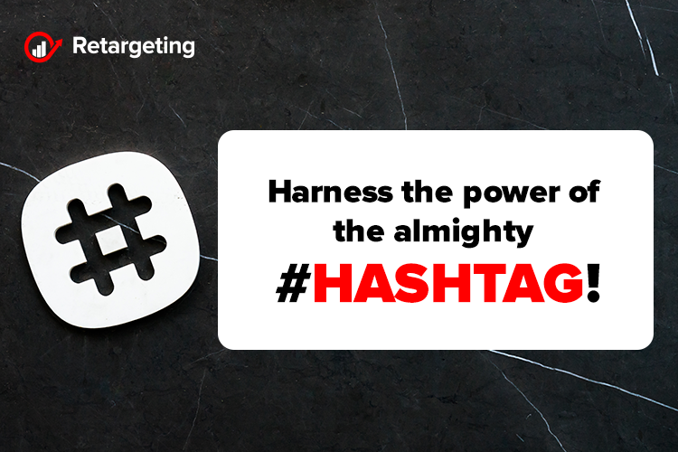 Harness the power of the almighty #hashtag!