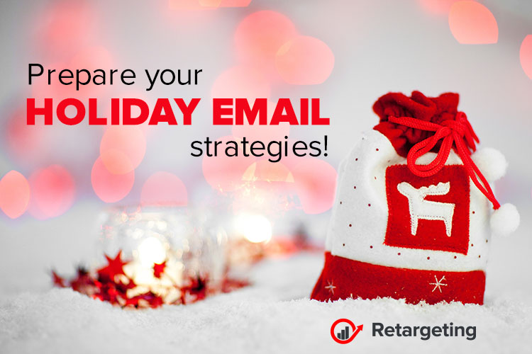 Prepare your holiday email strategies!