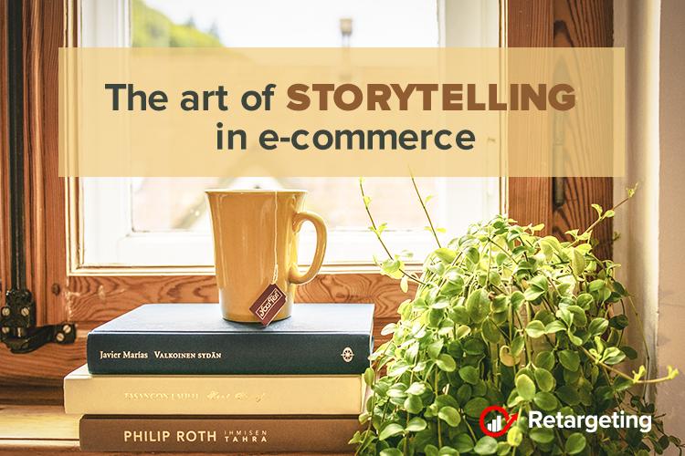 The art of storytelling in e-commerce