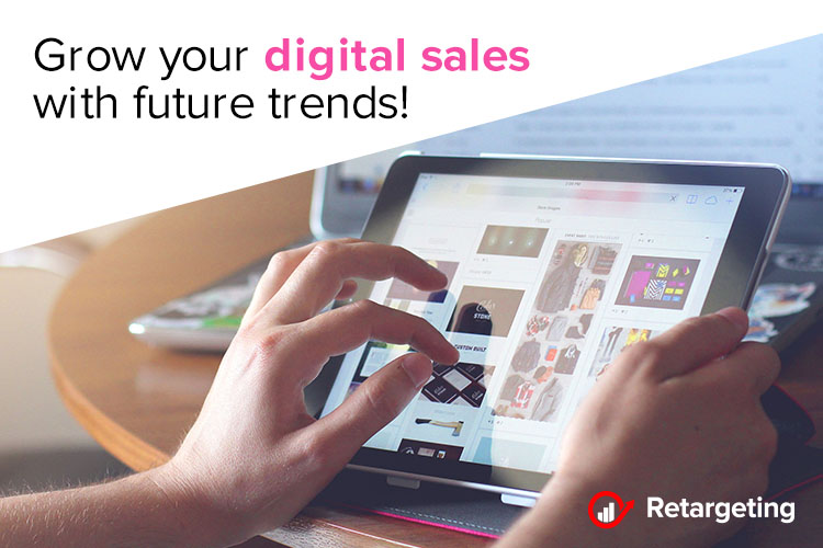 Grow your digital sales with future trends!