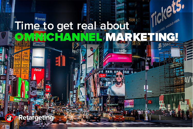 Time to get real about omnichannel marketing!