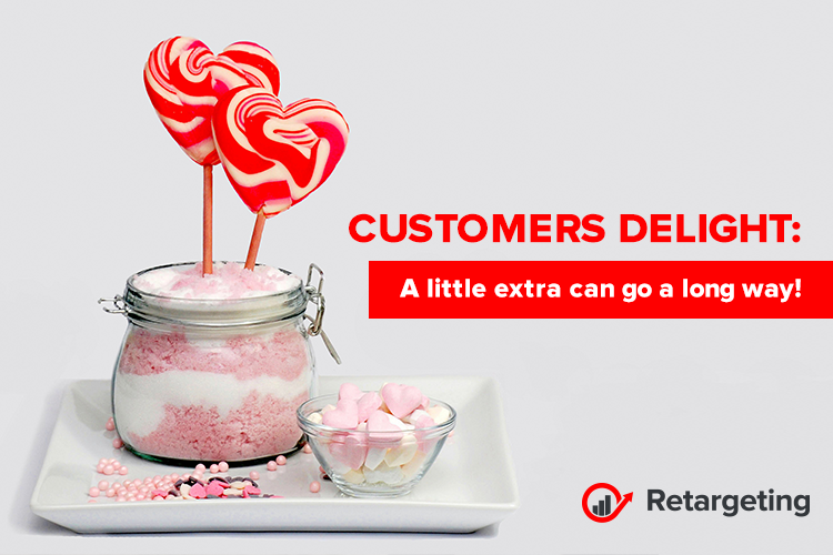 Customers delight: A little extra can go a long way!
