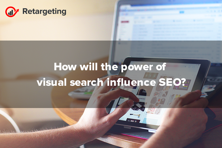 How will the power of visual search influence SEO?