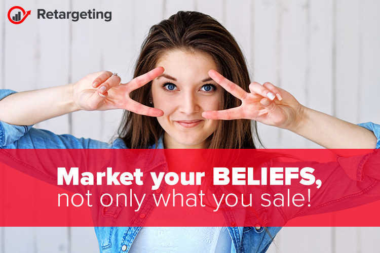 Market your beliefs, not only what you sale!