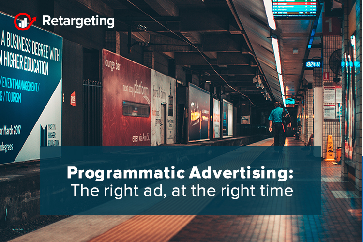 Programmatic Advertising: The right ad, at the right time