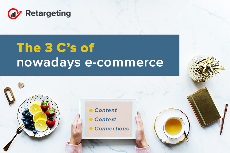 The 3 C's of nowadays e-commerce
