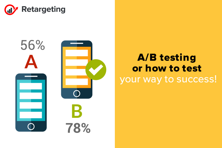 A/B testing or how to test your way to success!