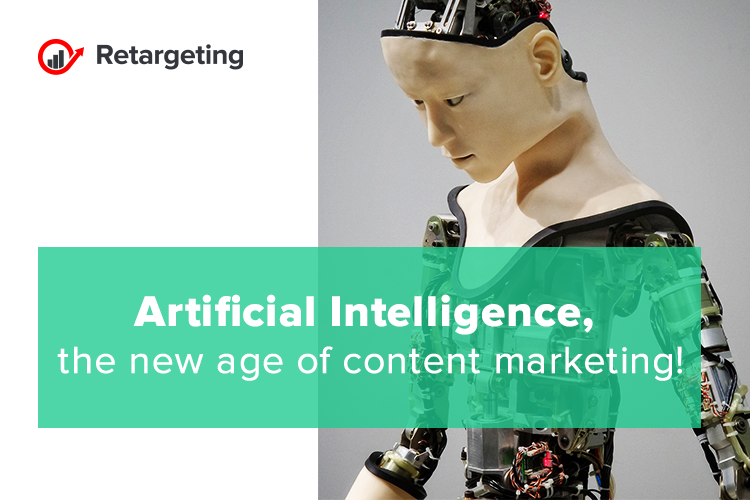 Artificial Intelligence, the new age of content marketing!