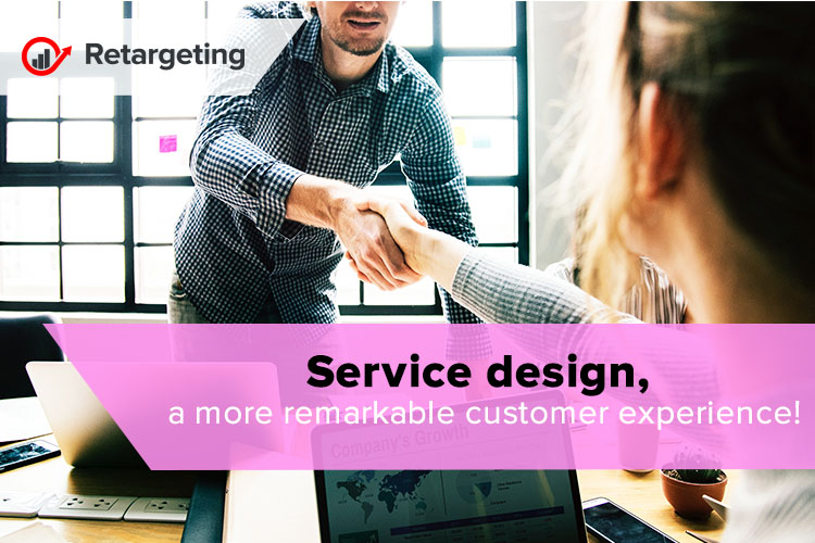 Service design, a more remarkable customer experience!