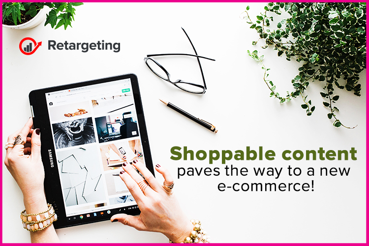 Shoppable content paves the way to a new e-commerce!