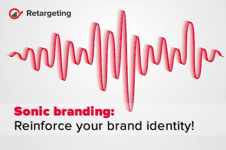 Sonic branding: Reinforce your brand identity!