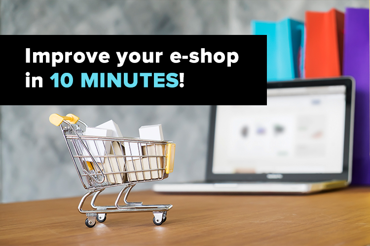 Improve your store in 10 minutes!