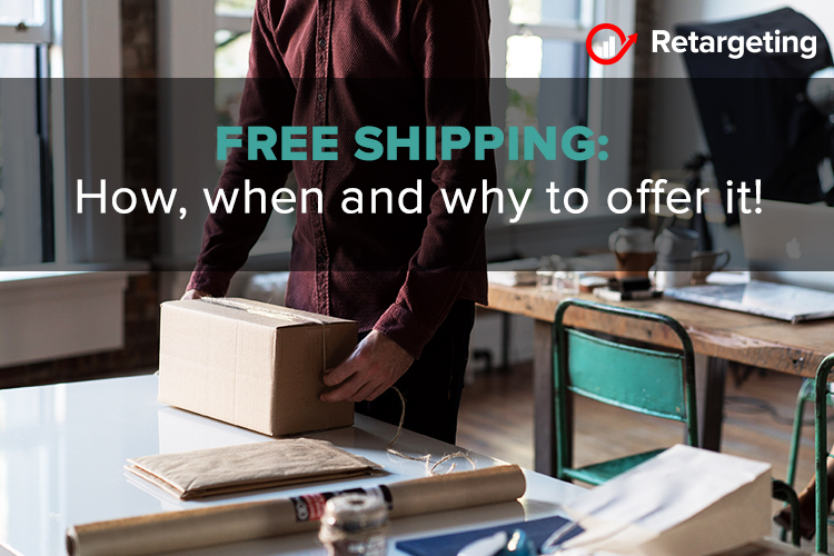 Free Shipping: How, when and why to offer it!