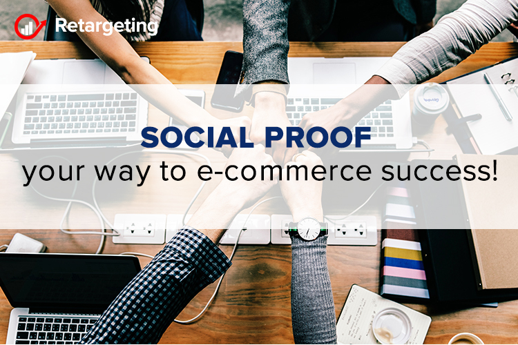 Social proof your way to e-commerce success!