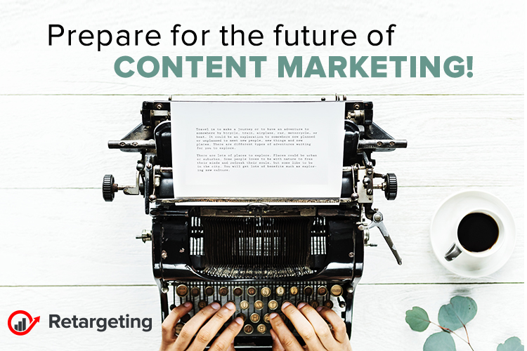 Prepare for the future of content marketing!