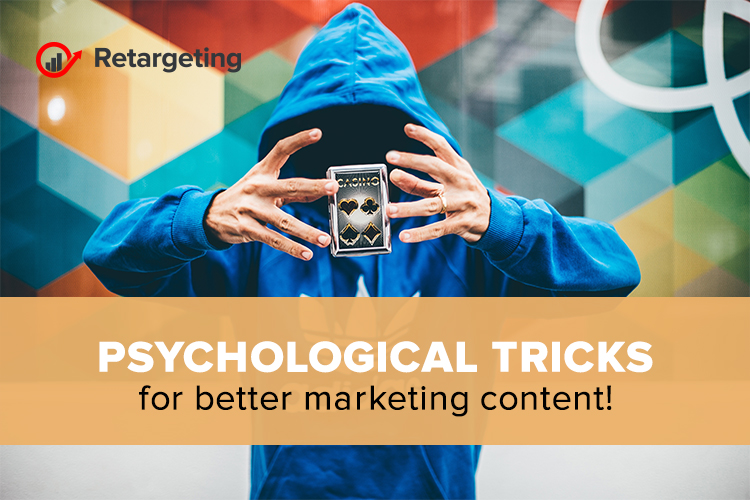 Psychological tricks for better marketing content!