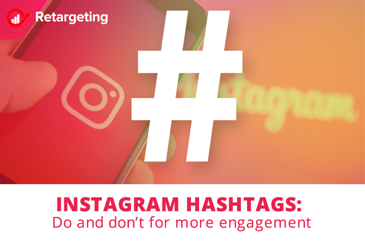 Instagram Hashtags: Do and don't for more engagement
