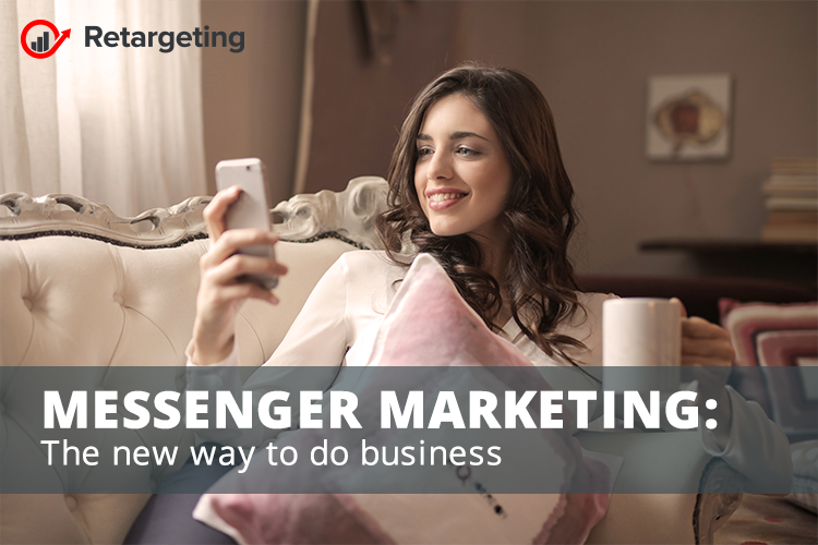 Messenger Marketing: The new way to do business