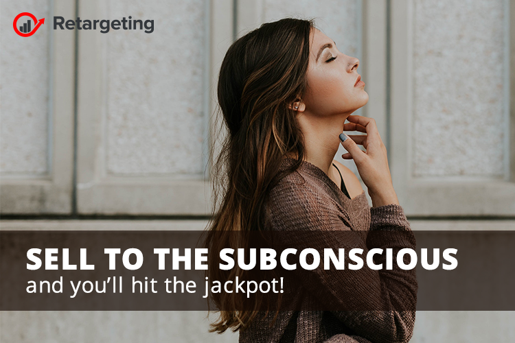 Sell to the subconscious and you'll hit the jackpot!