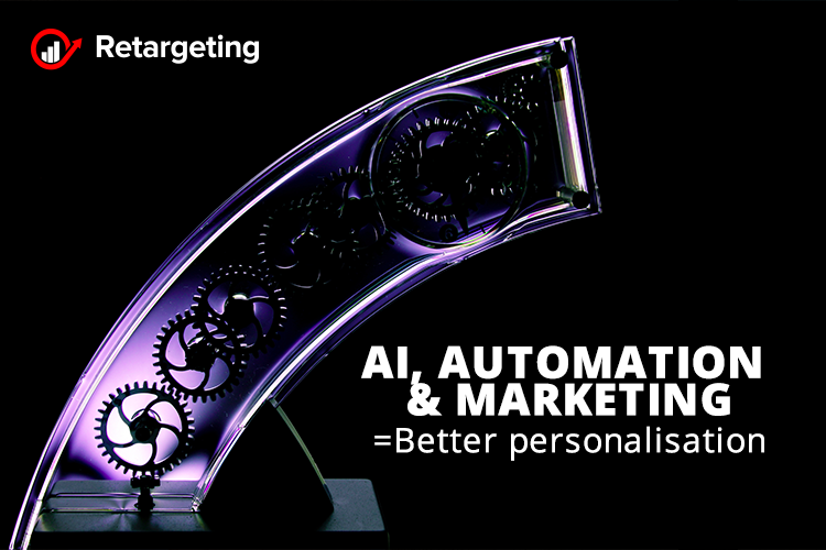 AI, automation and marketing = Better personalisation