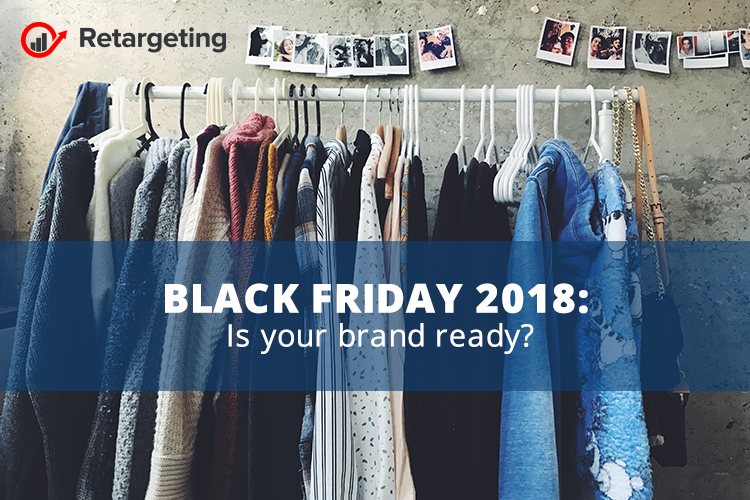 Black Friday 2018: Is your brand ready?