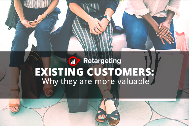Existing customers: Why they are more valuable
