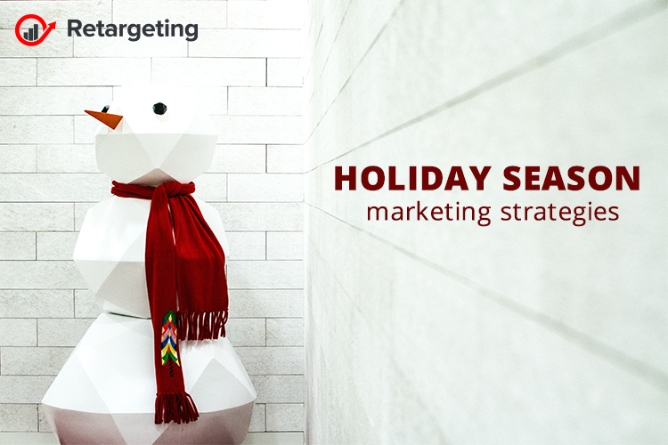 Holiday season marketing strategies