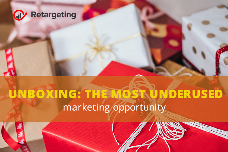 Unboxing: The most underused marketing opportunity