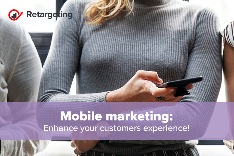 Mobile marketing: Enhance your customers experience!