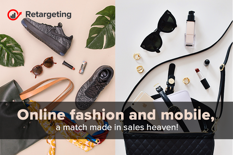 Online fashion and mobile, a match made in sales heaven!