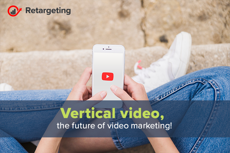 Vertical video, the future of video marketing!