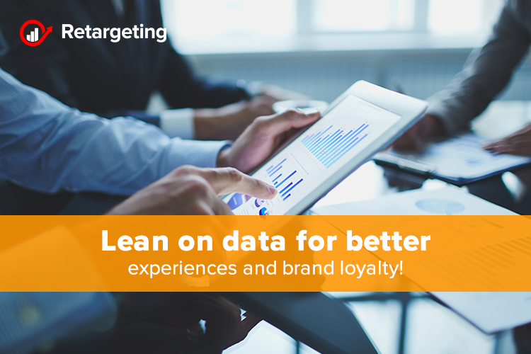 Lean on data for better experiences and brand loyalty!