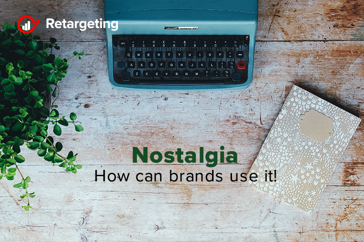 Nostalgia – How can brands use it!