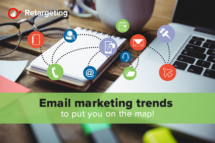 Email marketing trends to put you on the map!