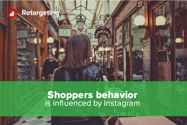 Shoppers behavior is influenced by Instagram