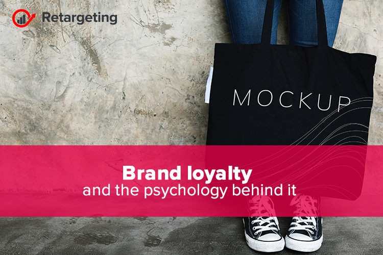 Brand loyalty and the psychology behind it